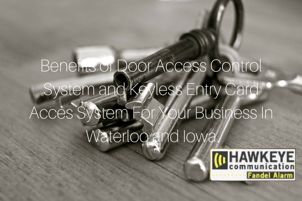 Benefits of Door Access Control System and Keyless Entry Card Acces System For Your Business In Waterloo and Iowa.jpg