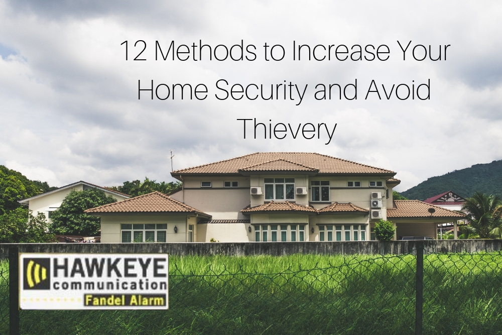 12 Methods to Increase Your Home Security and Avoid Thievery