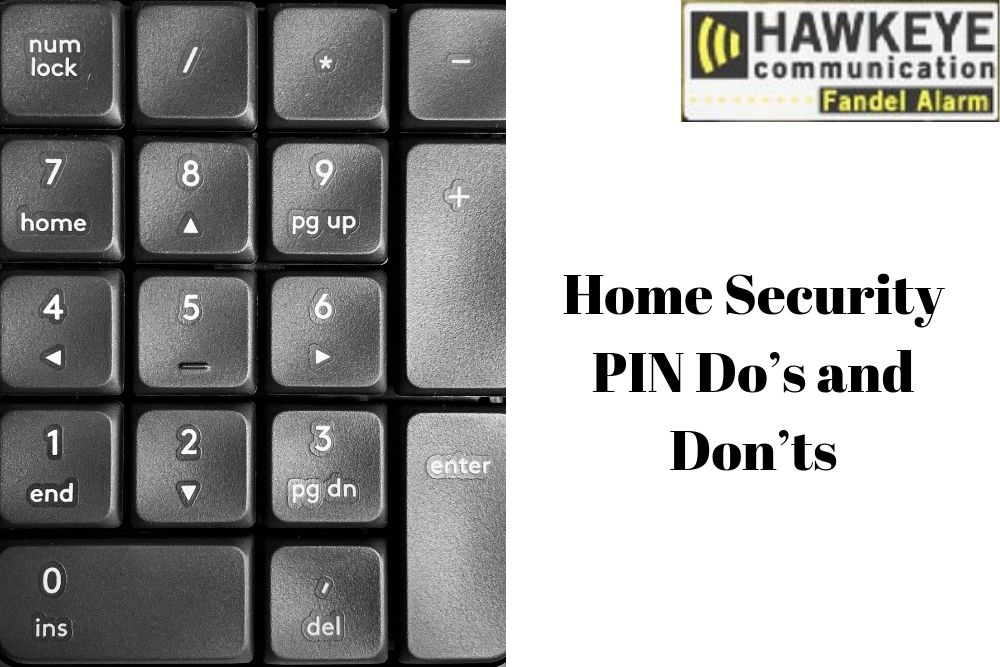 Home Security PIN Do's and Don'ts