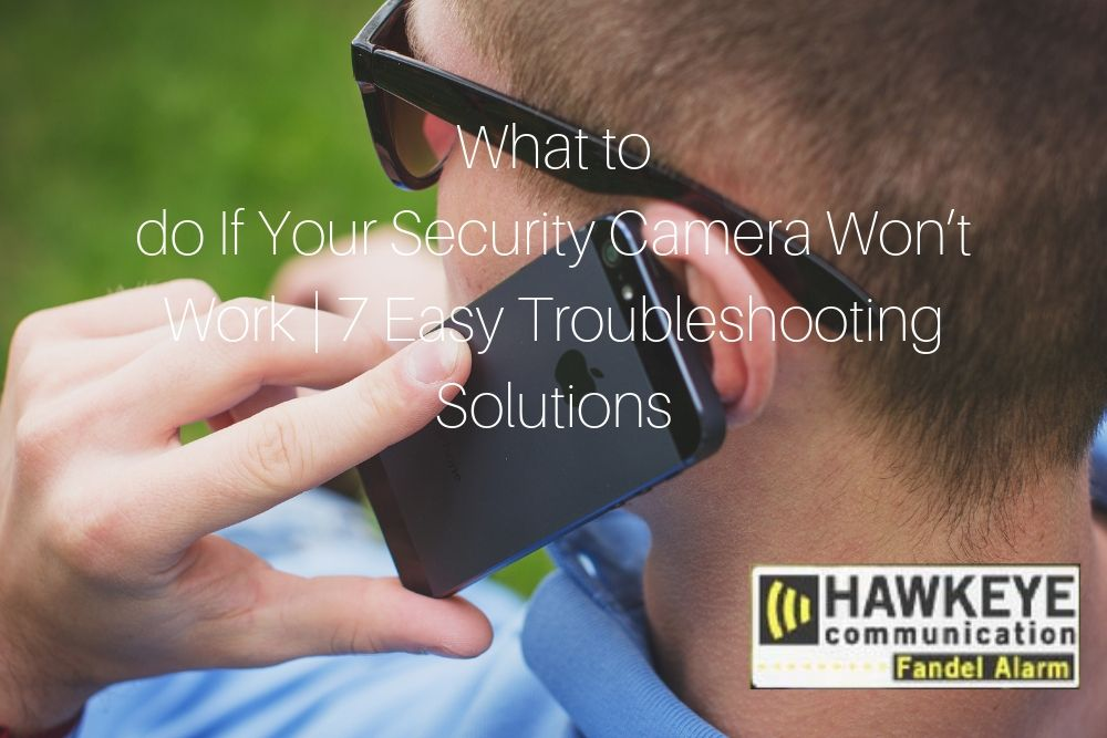 What_to_do_If_Your_Security_Camera_Wont_Work___7_Easy_Troubleshooting_Solutions.jpg