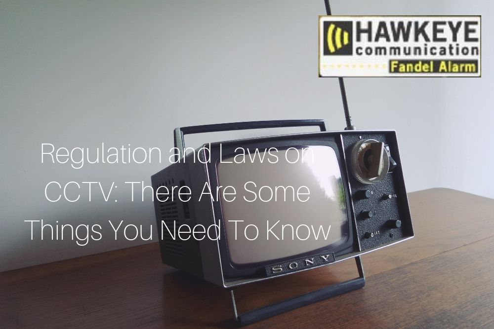 Regulation and Laws on CCTV: There Are Some Things You Need To Know