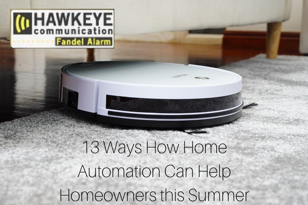 13 Ways How Home Automation Can Help Homeowners this Summer