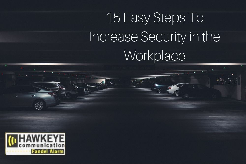 15 Easy Steps To Increase Security in the Workplace