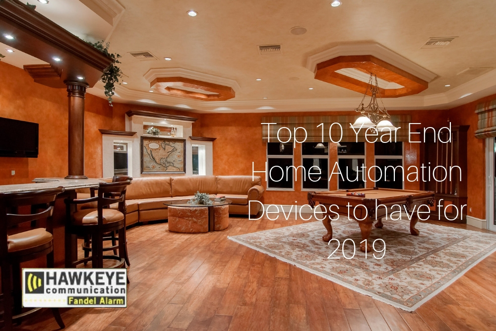 Top 10 Year End Home Automation Devices to have for 2019.jpg