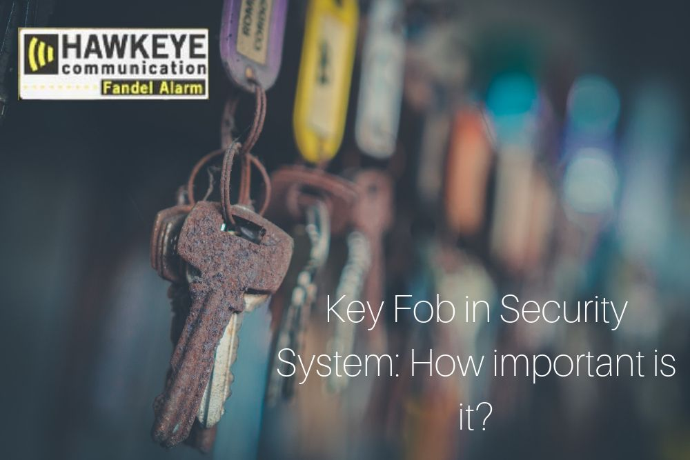 Key Fob in Security System: How important is it?