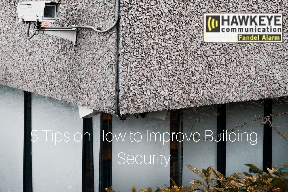5 Tips on How to Improve Building Security