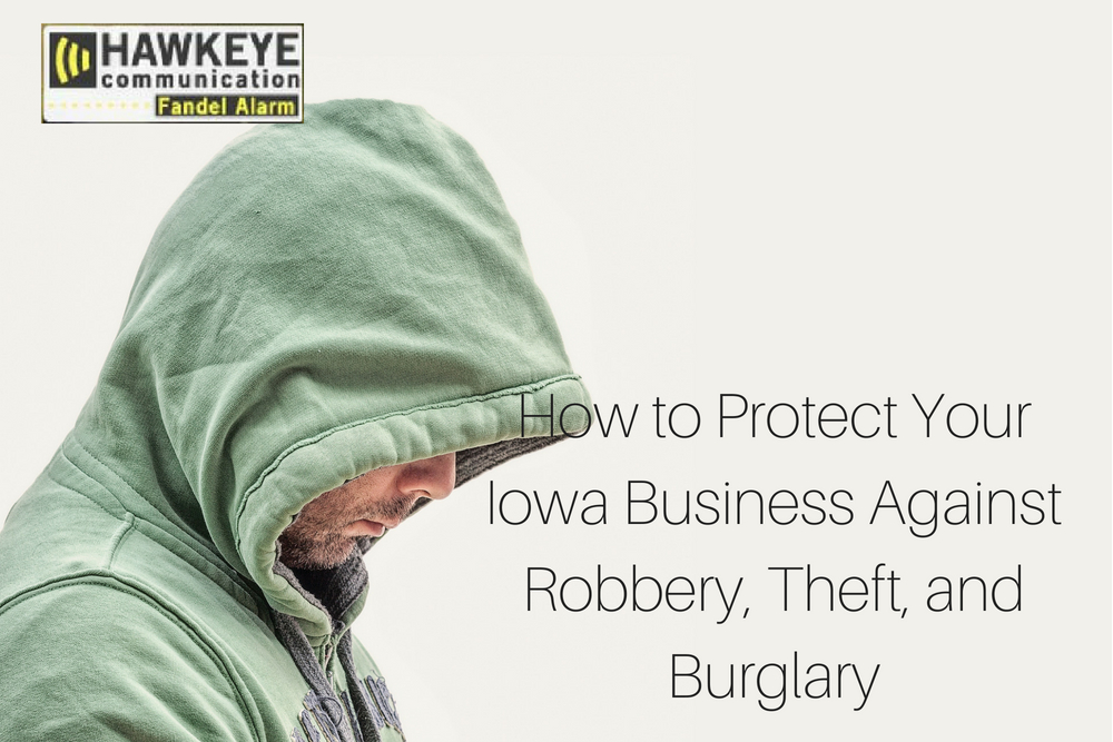 How to Protect Your Iowa Business Against Robbery, Theft, and Burglary.jpg