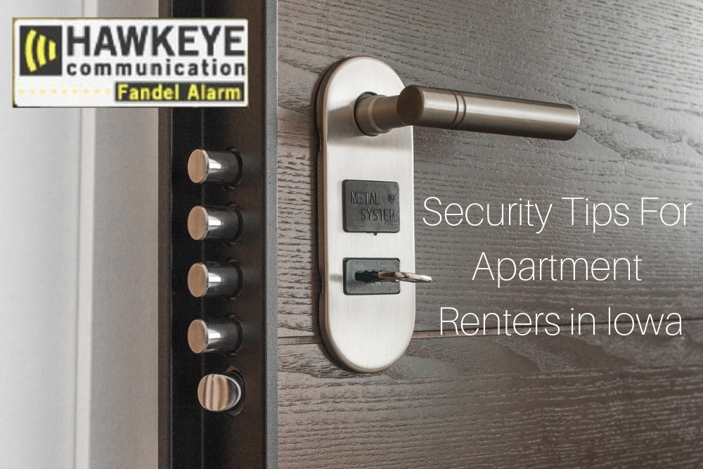 Security Tips For Apartment Renters in Iowa