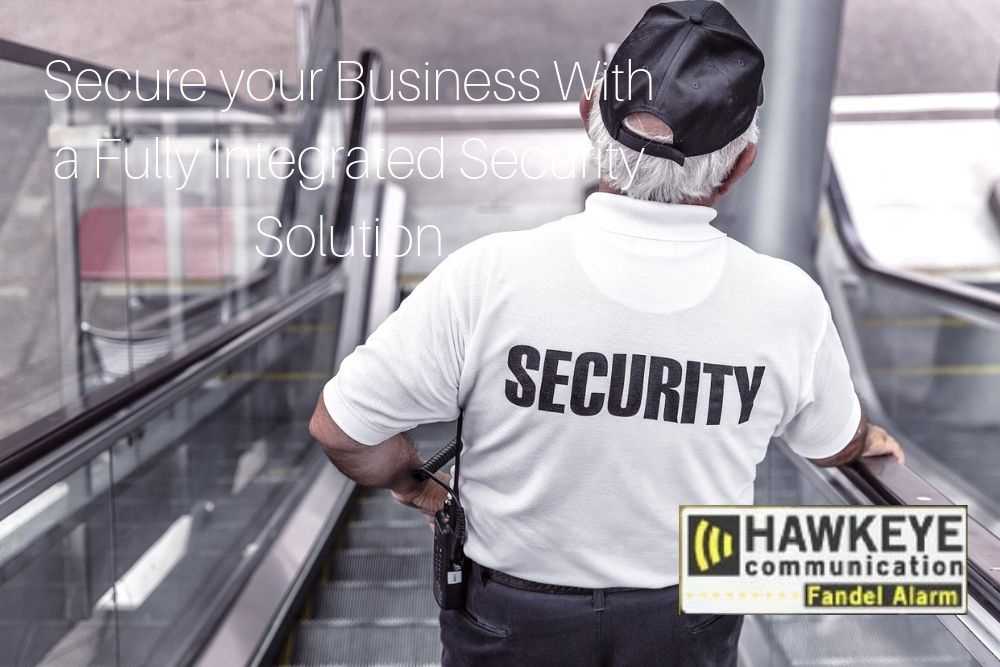 Secure your Business With a Fully Integrated Security Solution