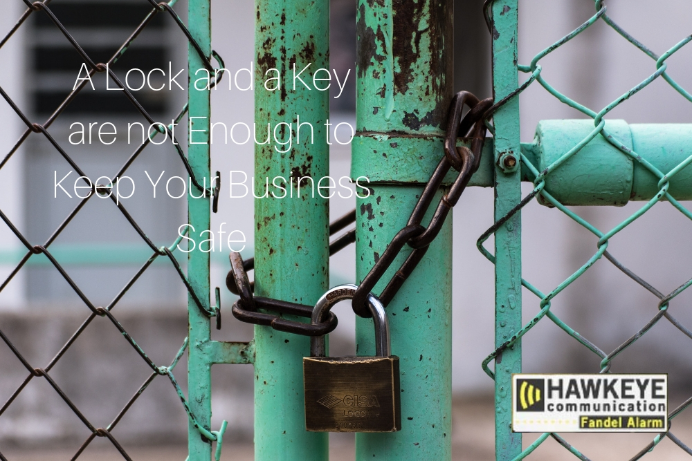 A Lock and a Key are not Enough to Keep Your Business Safe.jpg