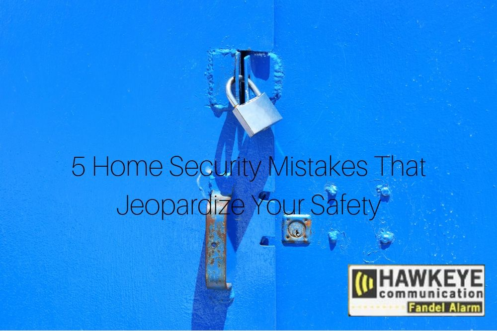 5_Home_Security_Mistakes_That_Jeopardize_Your_Safety.jpg