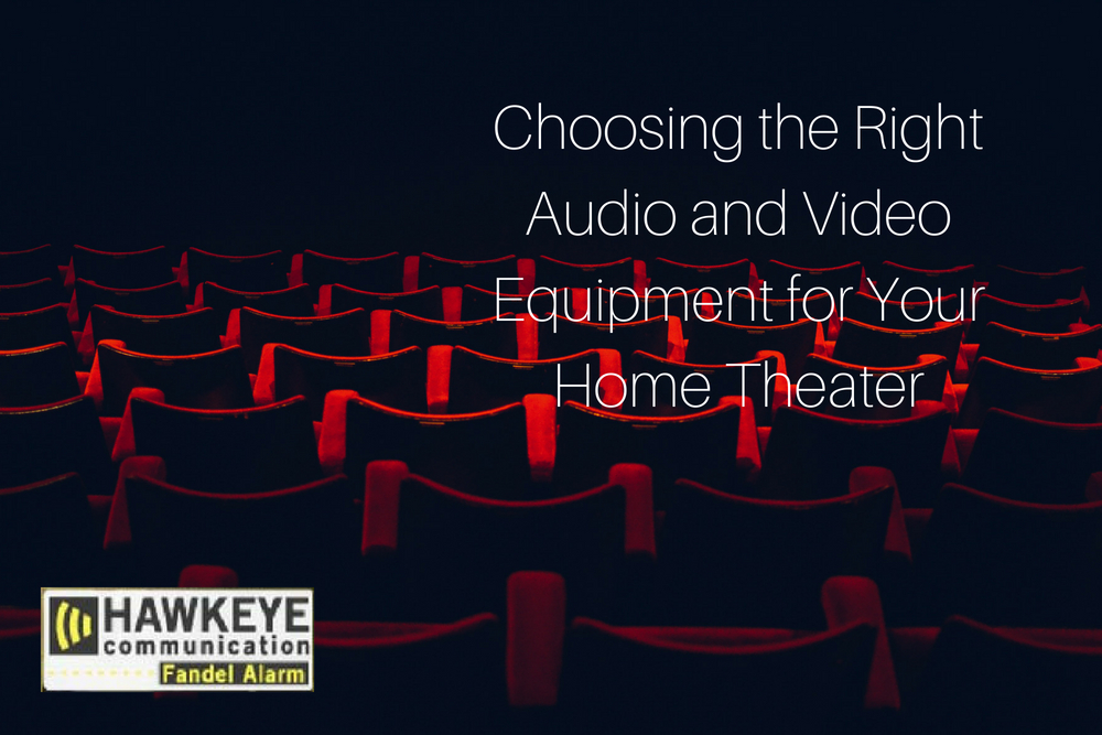 Choosing the Right Audio and Video Equipment for Your Home Theater.jpg